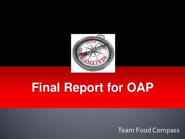 Final Report for OAP              Team Food Compass