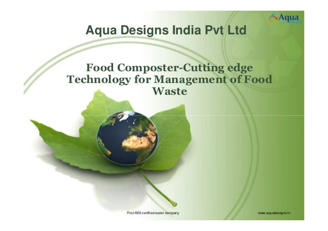 First IMS certified water company www.aquadesigns.inAqua Designs India Pvt LtdFood Composter-Cutting edgeTechnology for Ma...