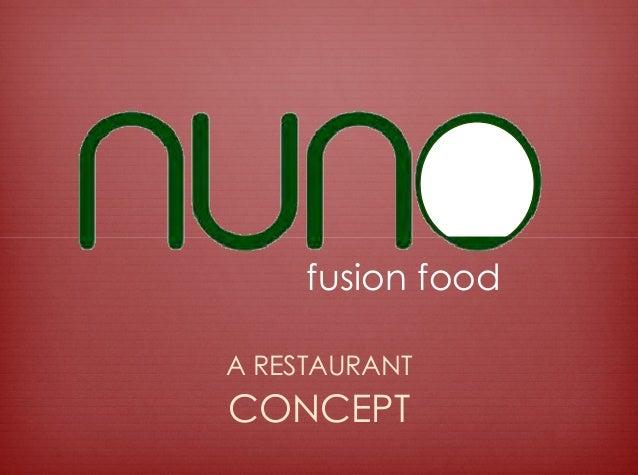 fusion foodA RESTAURANTCONCEPT