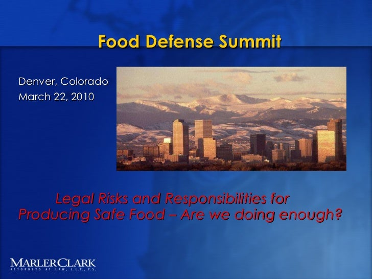 <ul><li>Food Defense Summit </li></ul><ul><li>Denver, Colorado </li></ul><ul><li>March 22, 2010 </li></ul><ul><li>Legal Ri...