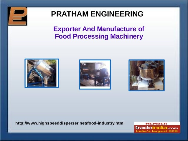 PRATHAM ENGINEERING Exporter And Manufacture of Food Processing Machinery  http://www.highspeeddisperser.net/food-industry...