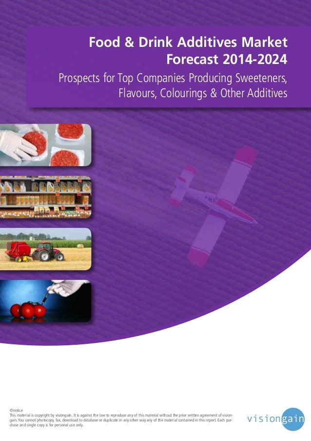 Food & Drink Additives Market Forecast 2014-2024 Prospects for Top Companies Producing Sweeteners, Flavours, Colourings & ...