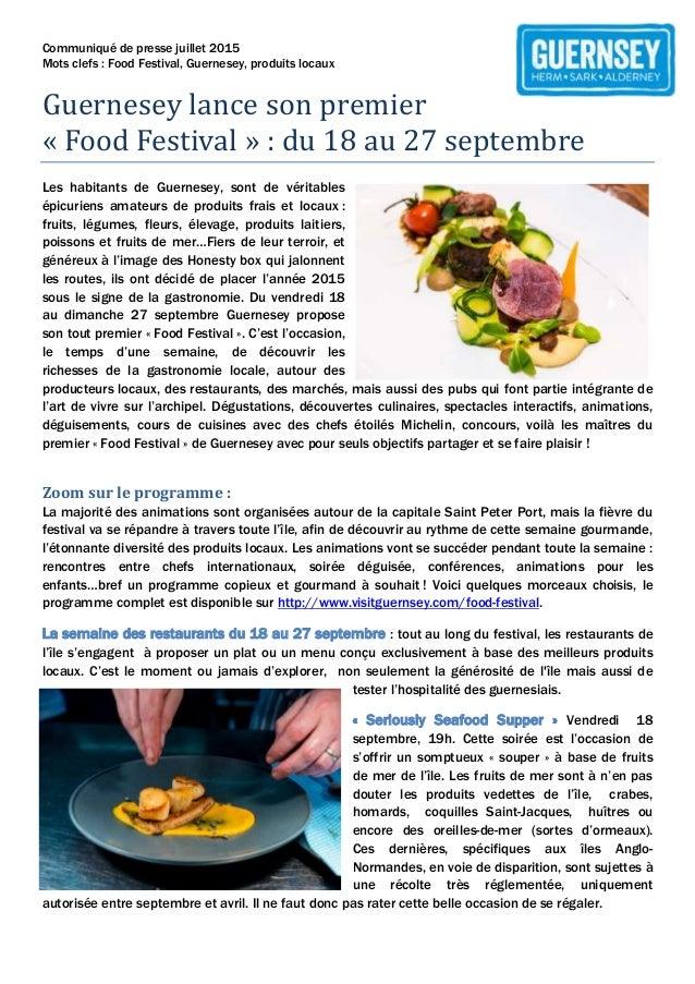 Communiqué de presse juillet 2015 Mots clefs : Food Festival, Guernesey, produits locaux Guernesey lance son premier « Foo...
