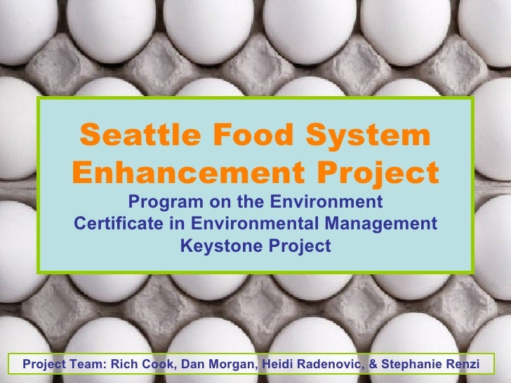Seattle Food System       Enhancement Project              Program on the Environment       Certificate in Environmental M...