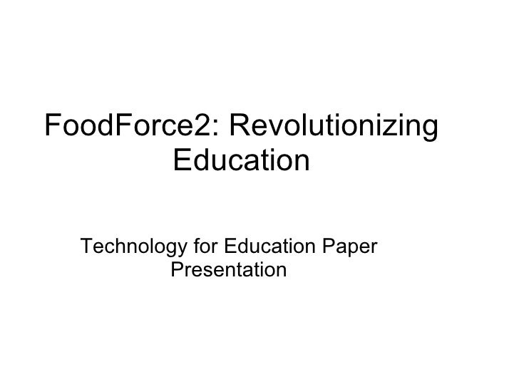 FoodForce2: Revolutionizing Education Technology for Education Paper Presentation