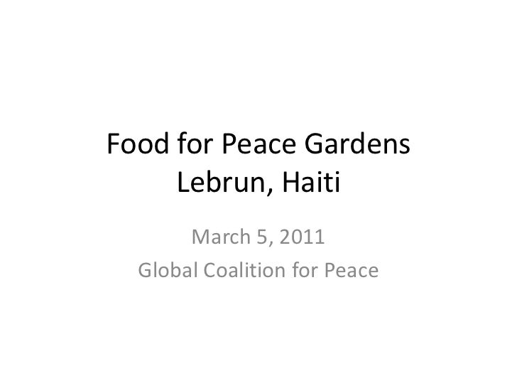 Food for Peace GardensLebrun, Haiti<br />March 5, 2011<br />Global Coalition for Peace<br />