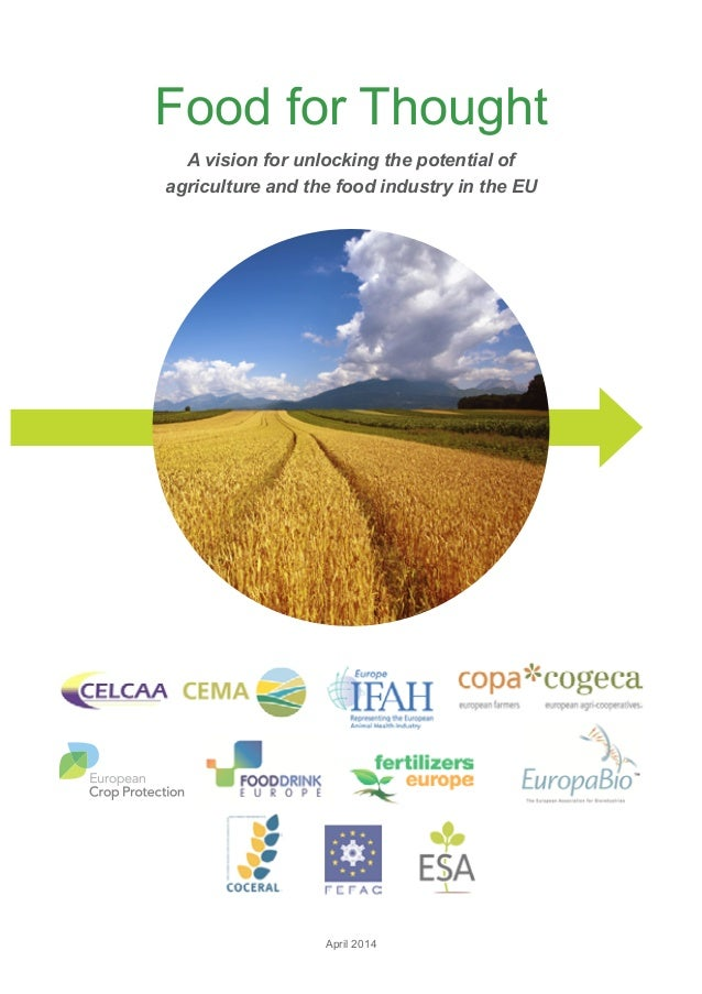 Food for Thought A vision for unlocking the potential of agriculture and the food industry in the EU April 2014