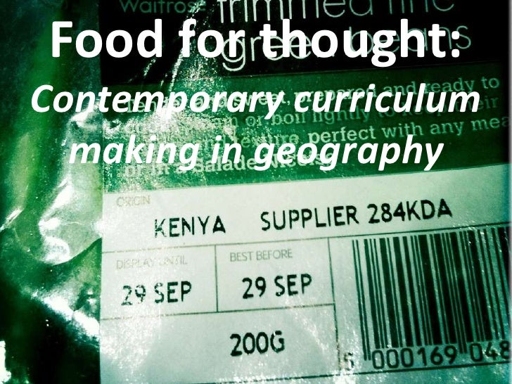 Food for thought: Contemporary curriculum making in geography<br />