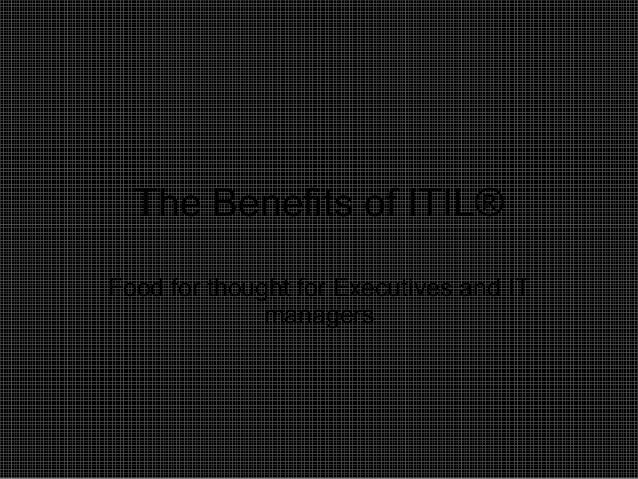 The Benefits of ITIL® Food for thought for Executives and IT managers