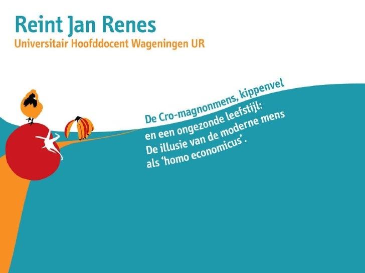 Openingssymposium Reint-Jan Renes: De Cro-Magnonmens, kippenvel en een ongezonde leefstijl