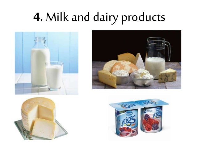 4. Milk and dairy products