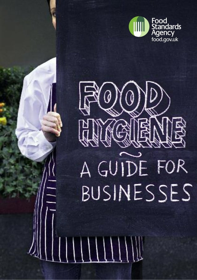 Food hygiene – a guide for businesses This booklet is for restaurants, cafés and other catering businesses, as well as sho...