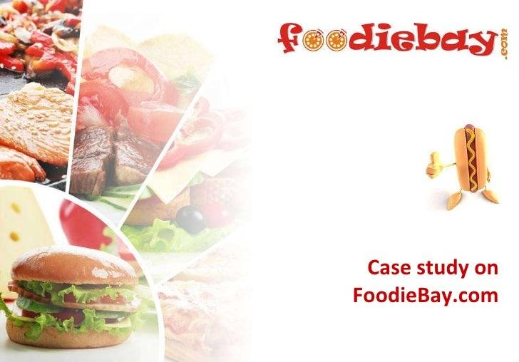 Case study on FoodieBay.com<br />