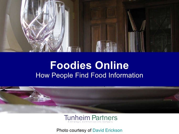 Foodies Online How People Find Food Information Photo courtesy of  David Erickson