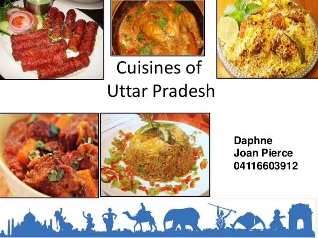 Foodie uttar pradesh relish the cuisines of uttar pradesh for Awadhi cuisine ppt