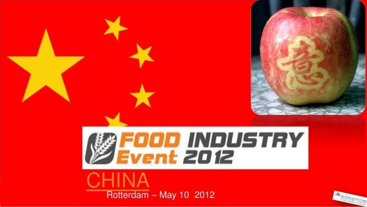 FOOD & BUSINESS INCHINA Rotterdam – May 10 2012