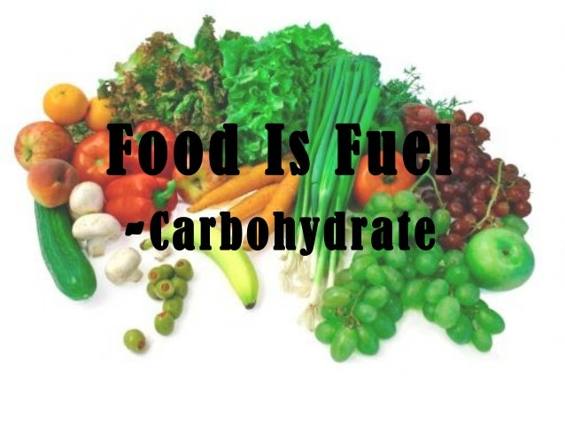 Food is fuel-carbs