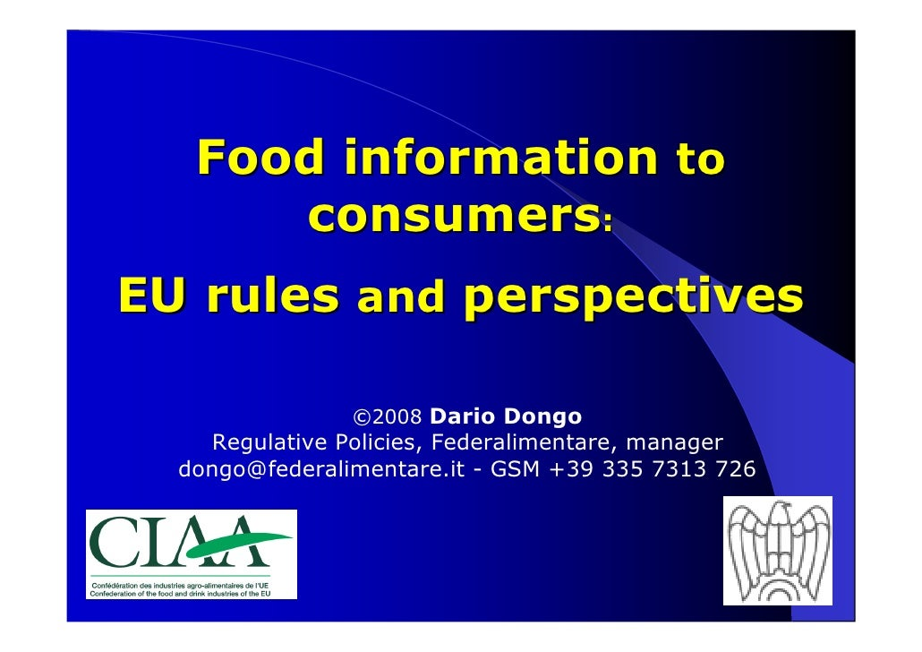 Food information to       consumers: EU rules and perspectives                  ©2008 Dario Dongo     Regulative Policies,...
