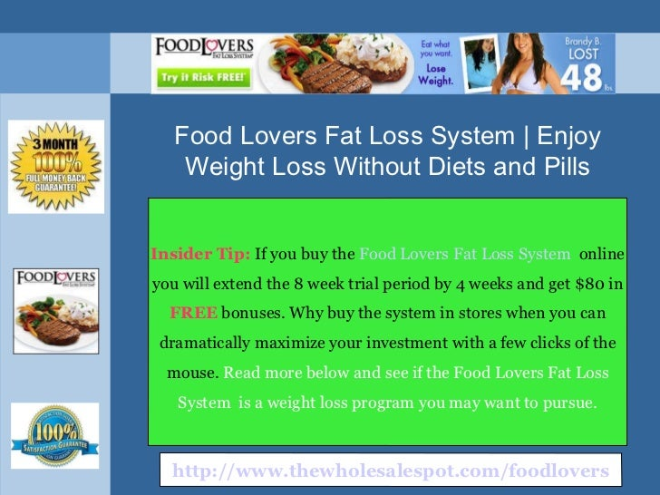 Food lovers fat loss system Proving that Losing Weight Does Not Need to be Difficult