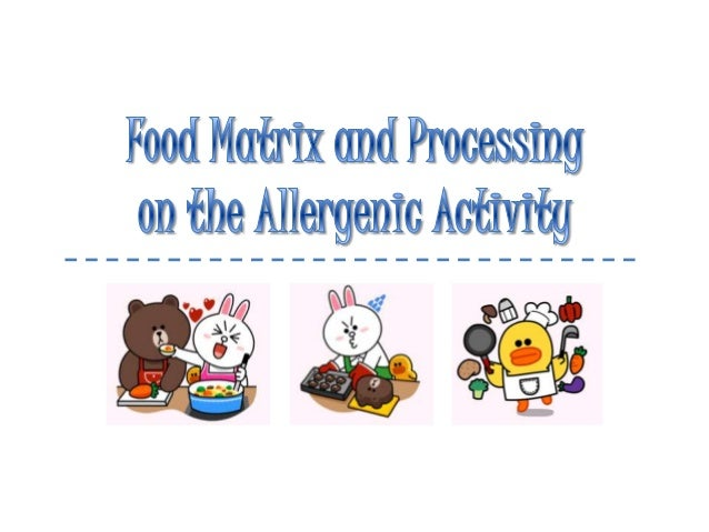• • • • •  Overviews Development of Food Processing Processing induced Modification Impact of Processing on Food Allergens...