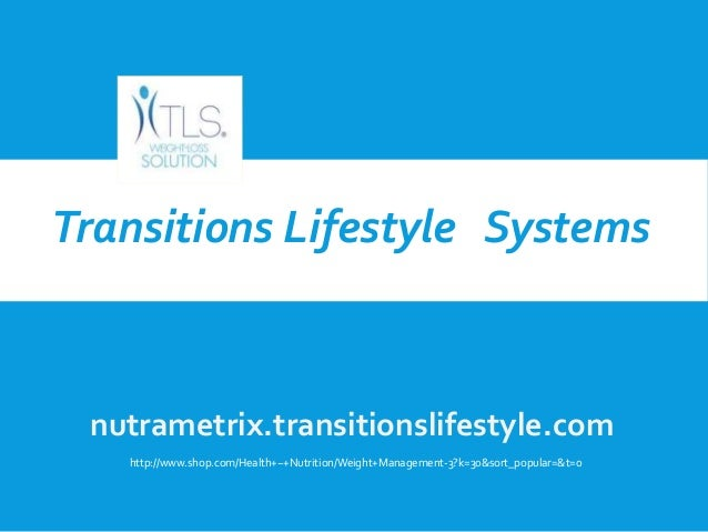 nutrametrix.transitionslifestyle.com Transitions Lifestyle Systems http://www.shop.com/Health+~+Nutrition/Weight+Managemen...