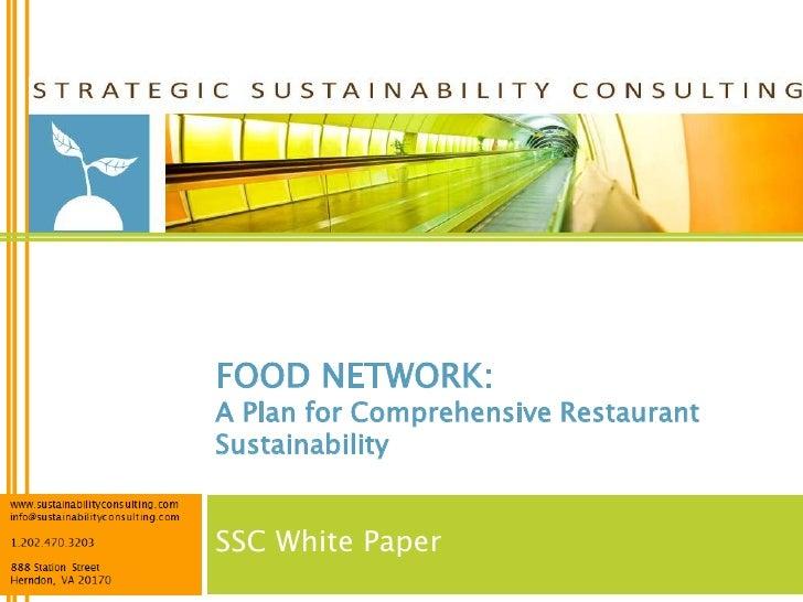 FOOD NETWORK:A Plan for Comprehensive RestaurantSustainabilitySSC White Paper