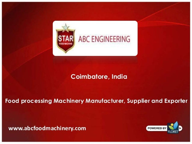 Coimbatore, India Food processing Machinery Manufacturer, Supplier and Exporter www.abcfoodmachinery.com