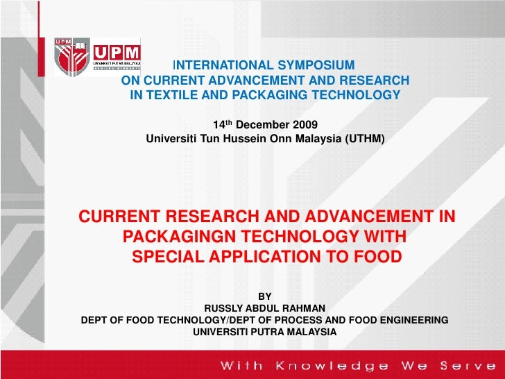 INTERNATIONAL SYMPOSIUM       ON CURRENT ADVANCEMENT AND RESEARCH        IN TEXTILE AND PACKAGING TECHNOLOGY              ...