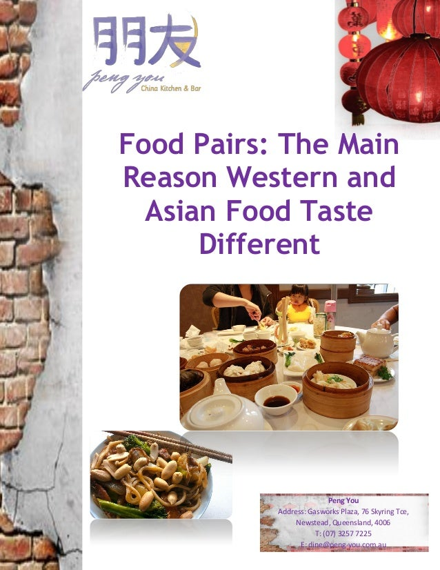 Food pairs the main reason western and asian food taste for Asian and western cuisine