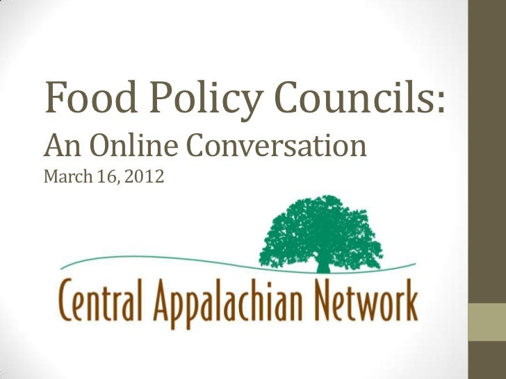Food Policy Councils:An Online ConversationMarch 16, 2012