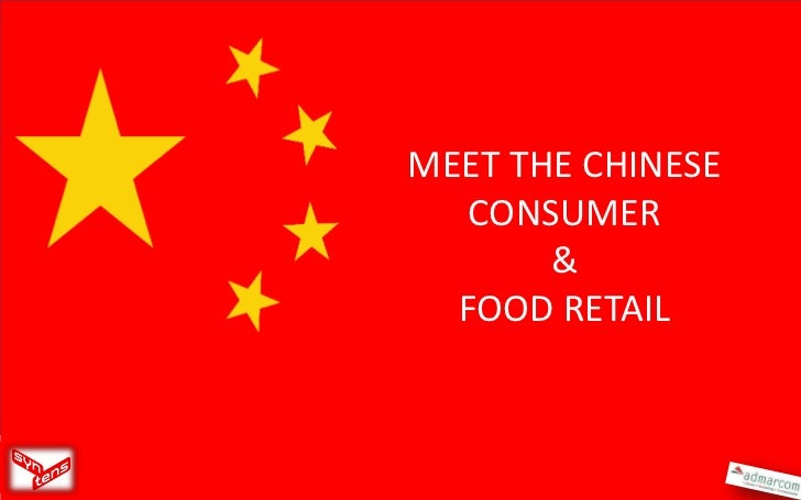 MEET THE CHINESE   CONSUMER       &  FOOD RETAIL