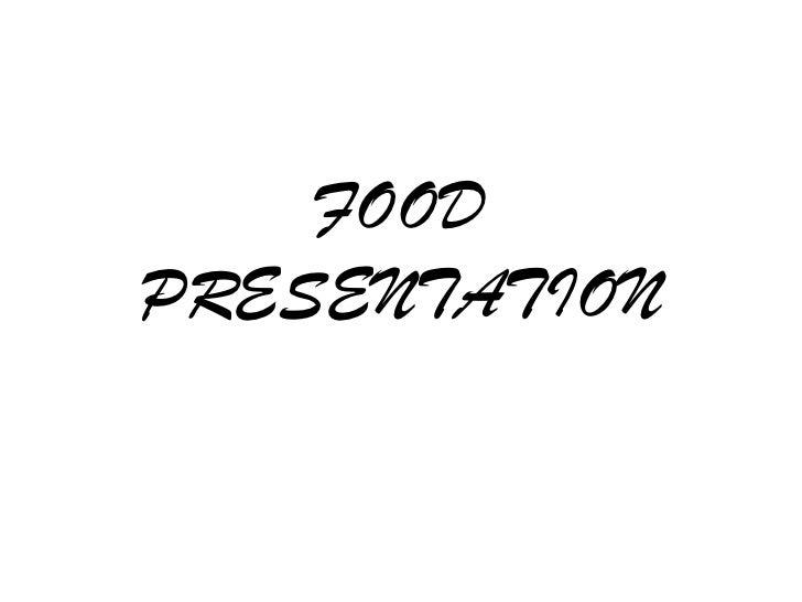 FOOD PRESENTATION<br />