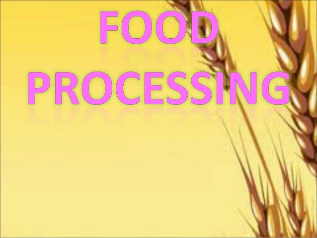IntroductionFood processingisthetransformationofrawingredientsintofood,oroffoodintootherforms.Foodprocessi...