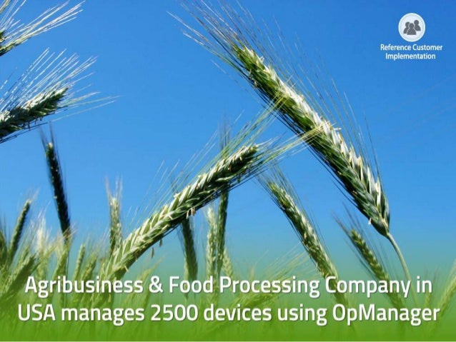 About the Customer Industry  Food Processing  Products  • Manufacturing fertilizer & animal feed for farmers • Originating...