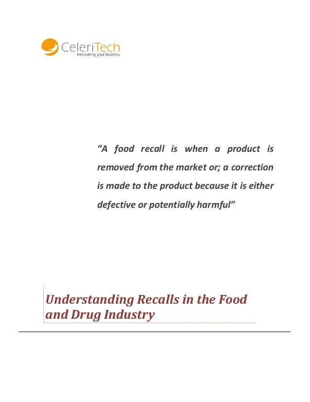 """""""A food recall is when a product is removed from the market or; a correction is made to the product because it is either d..."""