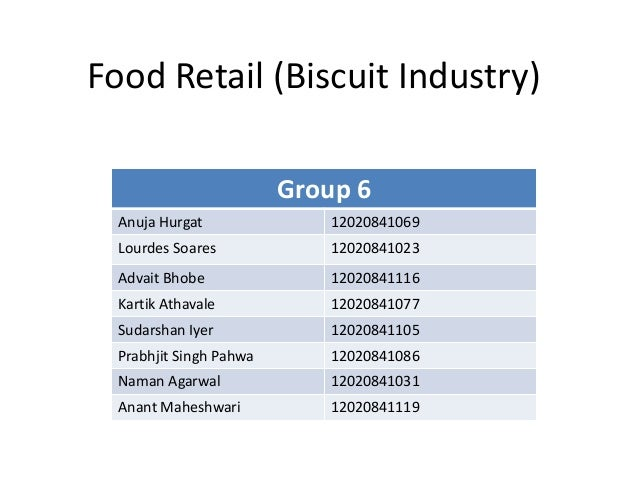 Food retail group 6 biscuit industry