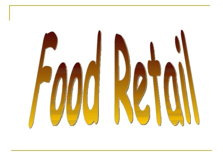 Food Retail In India  30 Aug