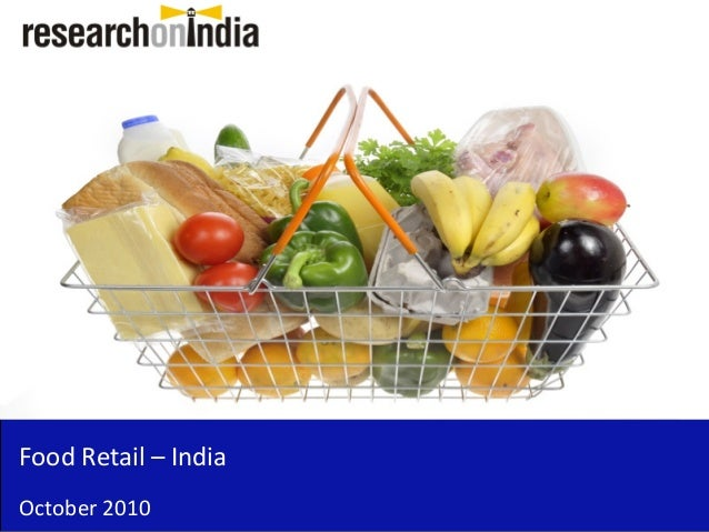 Market Research Report : Food Retail Market in India 2010
