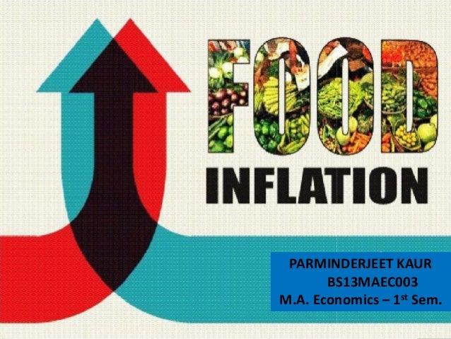 Food Rising Prices Prepared By -: ParminderJIt Kaur BS13MAEC003 1St Sem.  PARMINDERJEET KAUR BS13MAEC003 M.A. Economics – ...