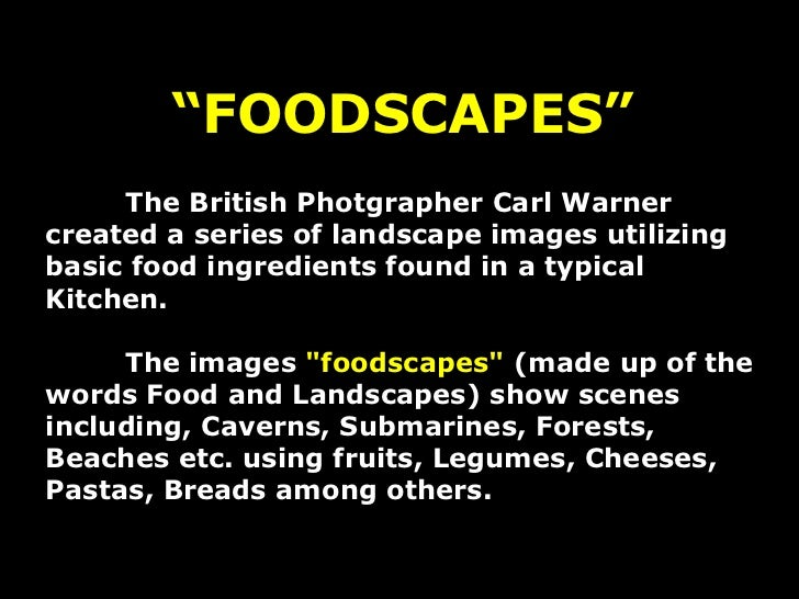 """"""" FOODSCAPES"""" The British Photgrapher Carl Warner created a series of landscape images utilizing basic food ingredients fo..."""