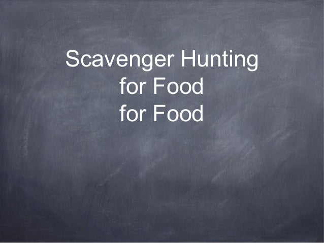 Scavenger Hunting for Food for Food