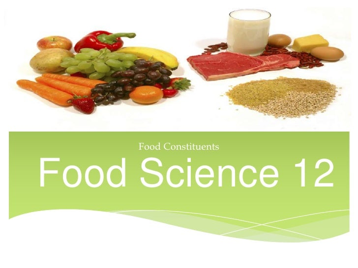 Food ConstituentsFood Science 12
