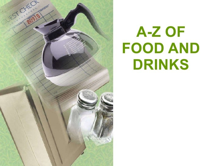 A-Z OF FOOD AND DRINKS