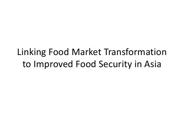 Linking Food Market Transformation to Improved Food Security in Asia