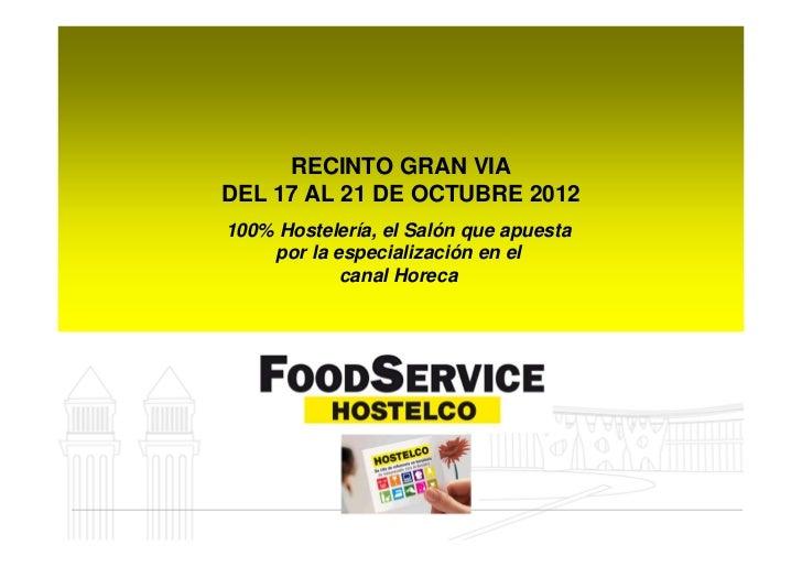 RECINTO GRAN VIADEL 17 AL 21 DE OCTUBRE 2012100% Hostelería, el Salón que apuesta    por la especialización en el         ...