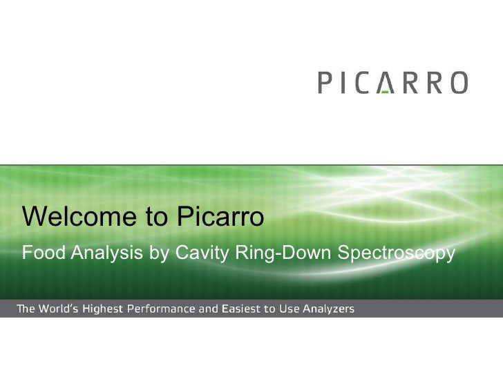 Welcome to Picarro Food Analysis by Cavity Ring-Down Spectroscopy