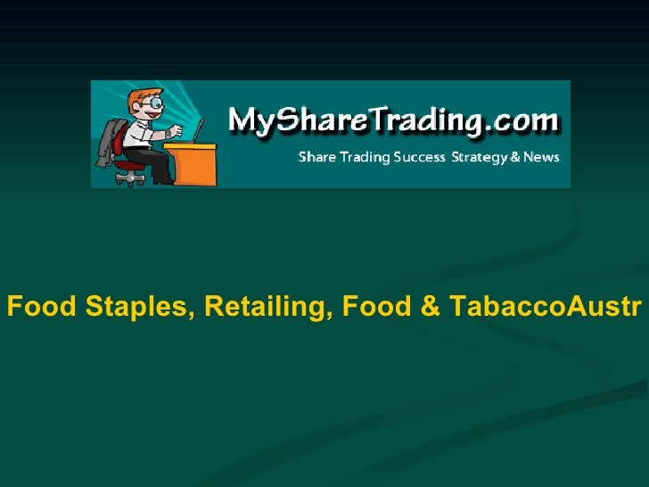 Food Staples, Retailing, Food & TabaccoAustralian Stock Report