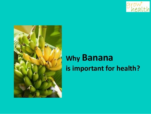 Why Bananais important for health?