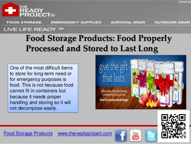 Food Storage Products: Food Properly         Processed and Stored to Last Long  One of the most difficult items  to store ...