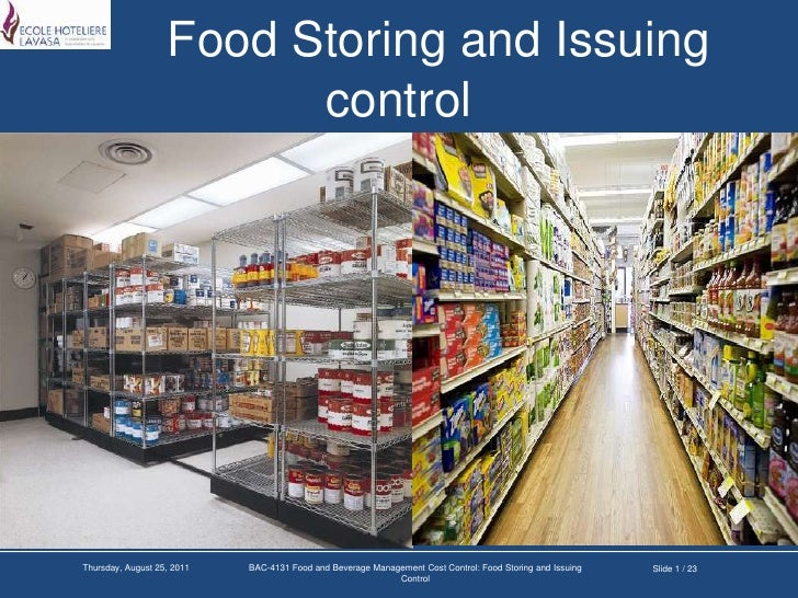 Food Storing and Issuing control<br />Slide 1 / 23<br />Tuesday, March 22, 2011<br />BAC-4131 Food and Beverage Management...
